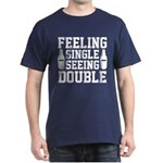 Feeling Single Seeing Double T-Shirt