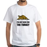 Just Here For Thanksgiving Turkey T-Shirt