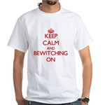 Keep Calm and Bewitching ON T-Shirt
