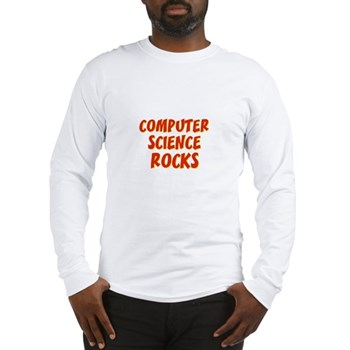 Computer Science~Rocks Long Sleeve T-Shirt