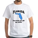 Florida Get off my state White T-Shirt