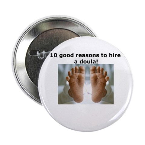10 good reasons to hire a doula button Cute 2.25 Button by CafePress
