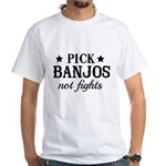 Pick Banjos Not Fights T-Shirt