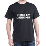 Turkey Lurking T-Shirt