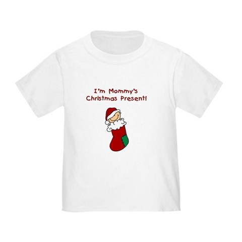 Mommy's Christmas Present Christmas Toddler T-Shirt by CafePress