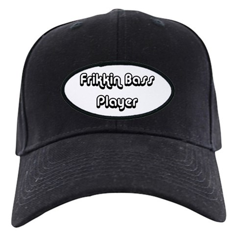 - Frikkin Bass Player Music Black Cap by CafePress