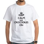 Keep calm and Crocodiles On T-Shirt