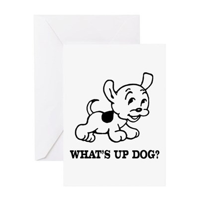 What's Up Dog Greeting Card