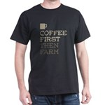 Coffee Then Farm T-Shirt