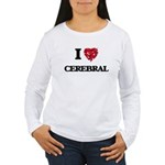 I love Cerebral Long Sleeve T-Shirt