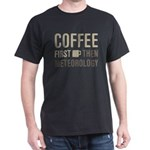 Coffee Then Meteorology T-Shirt