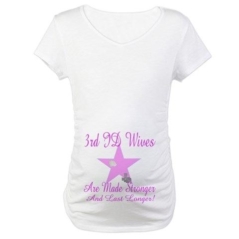3rd ID wives  Military Maternity T-Shirt by CafePress