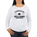 Williams Family Thanksgiving Long Sleeve T-Shirt