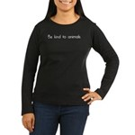Be Kind to Animals Women's Long Sleeve Dark T-Shir