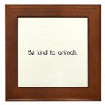 Be Kind to Animals Framed Tile