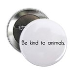"Be Kind to Animals 2.25"" Button (10 pack)"