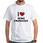 I love Being Engrossed Digitial Design T-Shirt