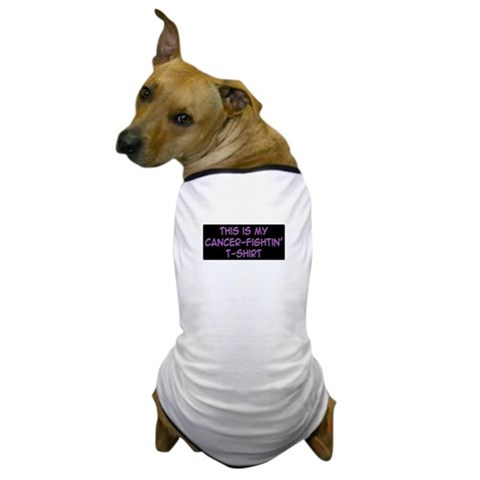 'This Is My Cancer Fightin' T-Shirt'  Breast cancer Dog T-Shirt by CafePress