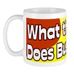 What the Bleep Does Bush Know Mug