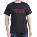 First Rule Black Friday Shopping There Are T-Shirt