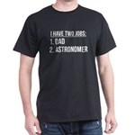 Two Jobs Dad And Astronomer T-Shirt