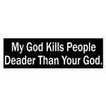 My God Kills People Deader bumper sticker
