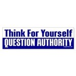 Think and Question Authority Bumper Sticker