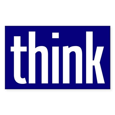 think (blue bumper sticker)