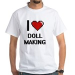 I Love Doll Making Digital Design T-Shirt
