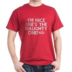 I'm Nice She's the Naughty One T-Shirt
