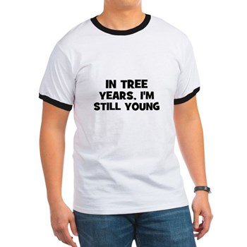 In Tree Years, I'm still Young Men's Ringer Tee