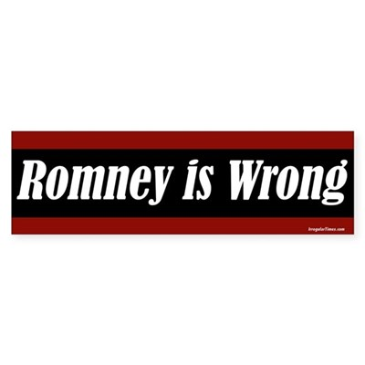 Romney is Wrong bumper sticker