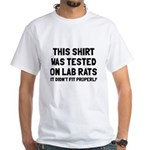 Tested on lab rats White T-Shirt