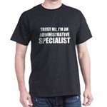 Trust Me, I'm An Administrative Specialist T-Shirt