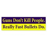 Guns Don't Kill People bumpersticker