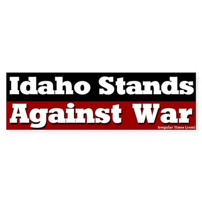 Idaho Anti-war Bumper Sticker