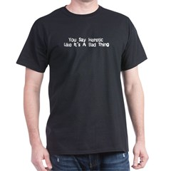 Are you a freethinker who likes to make up your mind based on facts and not superstition? Here's your t-shirt. Text says: