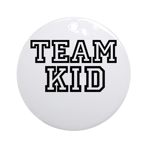 TEAM KID Ornament Round Kid Round Ornament by CafePress