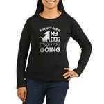 If I Can't Bring My Dog T Shir Long Sleeve T-Shirt