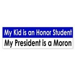 My President is a Moron (bumper sticker)
