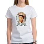 Not Much Get By Me Women's T-Shirt