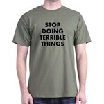 Stop Terrible T-Shirt