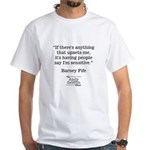 BARNEY FIFE QUOTE White T-Shirt