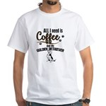 All I need is Coffee and my Golden Retriev T-Shirt