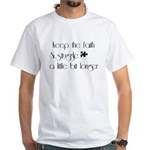 keep faith T-Shirt