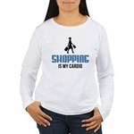 Shopping is My Cardio Long Sleeve T-Shirt