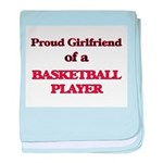 Proud Girlfriend of a Basketball Play baby blanket