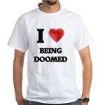 Being Doomed T-Shirt