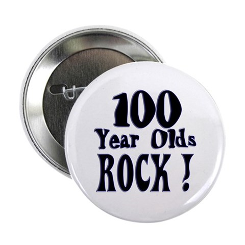 100 Year Olds Rock   Birthday 2.25 Button 10 pack by CafePress