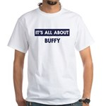 All about BUFFY White T-Shirt